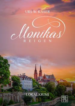 Monikas Reigen von Käser,  Urs W.