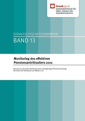 Monitoring des effektiven Pensionsantrittsalters 2011 von Freitag,  Roman, Mayer-Schulz,  Michaela, Obermayr,  Ursula, Sassik,  Irene, Stefanits,  Johann