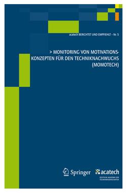 Monitoring von Motivationskonzepten für den Techniknachwuchs (MoMoTech) von Acatech - Deutsche Akademie der Technikwissenschaften