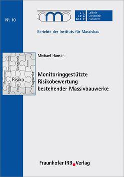 Monitoringgestützte Risikobewertung bestehender Massivbauwerke. von Hansen,  Michael, Marx,  Steffen