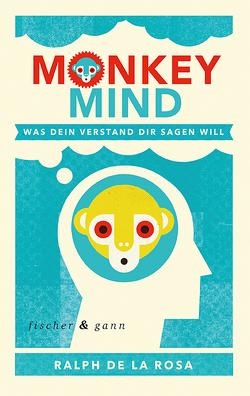 Monkey Mind von De La Rosa,  Ralph