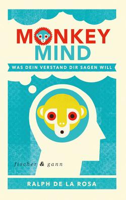 Monkey Mind von Ickler,  Ingrid, Rosa,  Ralph De La