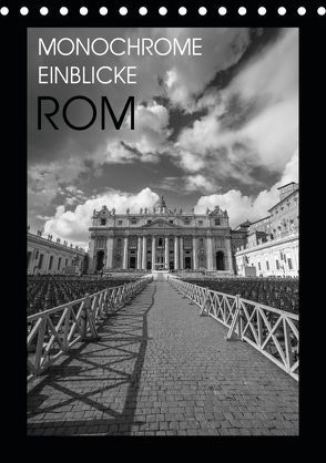 Monochrome Einblicke Rom (Tischkalender 2019 DIN A5 hoch) von Herzog,  Gregor