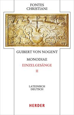 Monodiae – Bekenntnisse II von Guibert von Nogent, Kaiser,  Reinhold, Liebe,  Anne