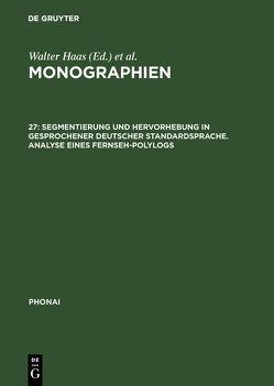 Monographien / Segmentierung und Hervorhebung in gesprochener deutscher Standardsprache. Analyse eines Fernseh-Polylogs von Royé,  Hans-Walter