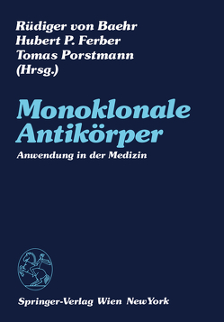 Monoklonale Antikörper von Baehr,  Rüdiger v., Ferber,  Hubert P., Porstmann,  Tomas