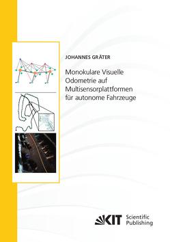 Monokulare Visuelle Odometrie auf Multisensorplattformen für autonome Fahrzeuge von Gräter,  Johannes