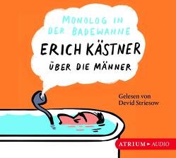 Monolog in der Badewanne von Kaestner,  Erich, List,  Sylvia, Striesow,  Devid