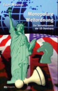 Monopolare Weltordnung von Matzner,  Egon