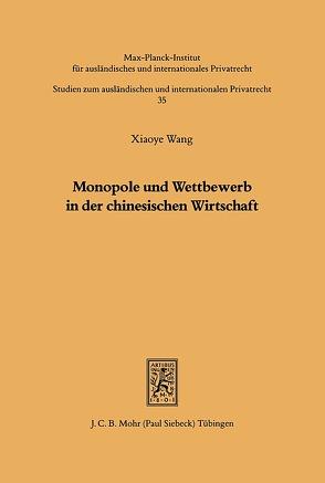 Monopole und Wettbewerb in der chinesischen Wirtschaft von Wang,  Xiaoye