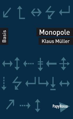 Monopole von Mueller,  Klaus