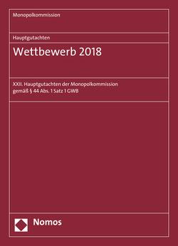 Hauptgutachten. Wettbewerb 2018 von Monopolkommission