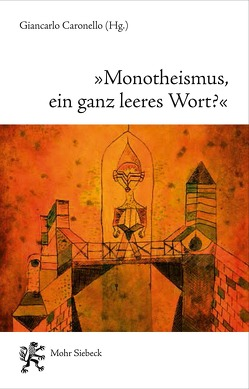 """""""Monotheismus, ein ganz leeres Wort?"""" von Caronello,  Giancarlo"""