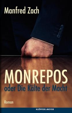 Monrepos oder die Kälte der Macht von Zach,  Manfred