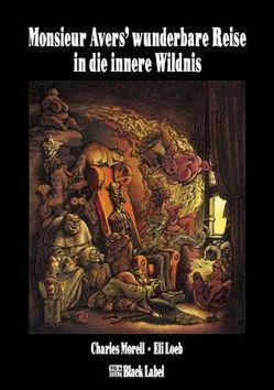 Monsieur Avers' wunderbare Reise in die innere Wildnis von Loeb,  Eli, Scheu,  Jan