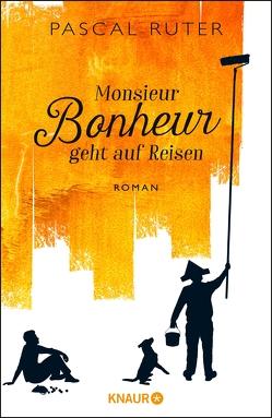 Monsieur Bonheur geht auf Reisen von Baisch,  Alexandra, Ruter,  Pascal