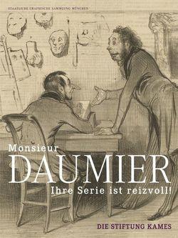 'Monsieur Daumier, ihre Serie ist reizvoll!' von Staatliche Graphische Sammlung München