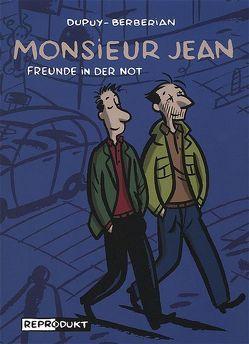 Monsieur Jean – Freunde in der Not von Berbérian,  Charles, Budde,  Martin C, Dupuy,  Philippe, Rehm,  Dirk