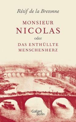 Monsieur Nicolas oder Das enthüllte Menschenherz von de la Bretonne,  Rétif, Kaiser,  Reinhard