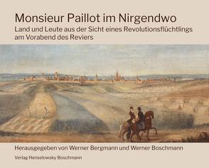 Monsieur Paillot im Nirgendwo von Bergmann,  Werner, Boschmann,  Werner, le Gall,  Luc, Paillot,  Pierre-Hippolyte-Leopold