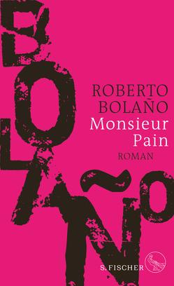 Monsieur Pain von Berenberg,  Heinrich von, Bolaño,  Roberto
