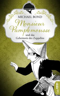 Monsieur Pamplemousse und das Geheimnis des Zeppelins von Bond,  Michael, Richter,  Werner