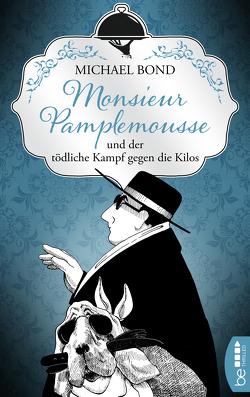 Monsieur Pamplemousse und der tödliche Kampf gegen die Kilos von Bond,  Michael, Richter,  Werner