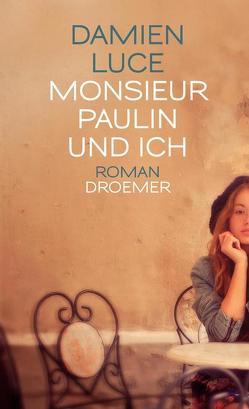 Monsieur Paulin und ich von Heinemann,  Doris, Luce,  Damien