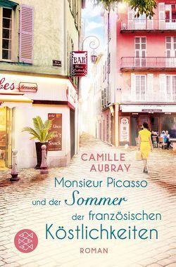 Monsieur Picasso und der Sommer der französischen Köstlichkeiten von Aubray,  Camille, Kramer,  Anna-Christin