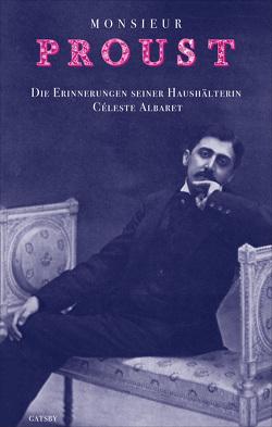 Monsieur Proust von Aciman,  André, Albaret,  Céleste, Carroux,  Margaret