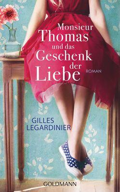 Monsieur Thomas und das Geschenk der Liebe von Heinemann,  Doris, Legardinier,  Gilles