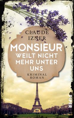 Monsieur weilt nicht mehr unter uns von Izner,  Claude, Wurster,  Gaby