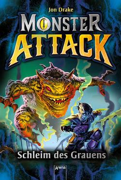 Monster Attack (2). Schleim des Grauens von Drake,  Jon, Möller,  Jan, Sims,  Steve