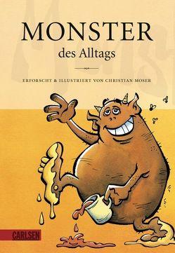 Monster des Alltags 1: Monster des Alltags von Moser,  Christian