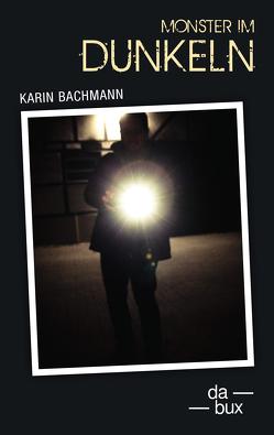 Monster im Dunkeln von Bachmann,  Karin