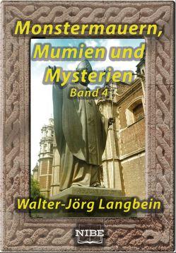 Monstermauern, Mumien und Mysterien Band 4 von Langbein,  Walter-Jörg