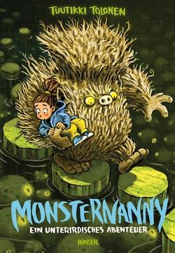 Monsternanny – Ein unterirdisches Abenteuer von Pitkänen,  Pasi, Stohner,  Anu, Tolonen,  Tuutikki
