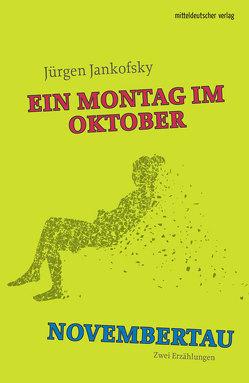 Montag im Oktober | Novembertau von Jankofsky,  Jürgen