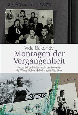 Montagen der Vergangenheit von Bakondy,  Vida