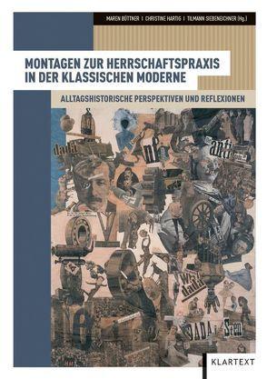 Montagen zur Herrschaftspraxis in der klassischen Moderne von Büttner,  Maren, Hartig,  Christine, Siebeneichner,  Tilmann