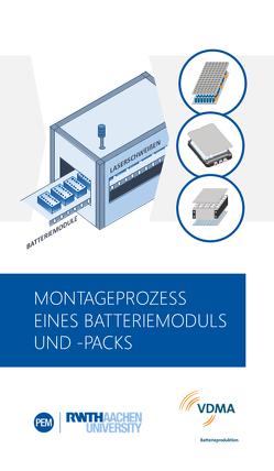 Montageprozess eines Batteriemoduls und -packs von Heimes,  Heiner, Kampker,  Achim, Kehrer,  Mario, Michaelis,  Sarah, Rahimzei,  Ehsan, Wessel,  Saskia