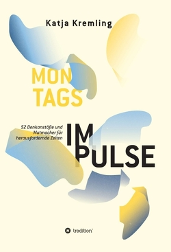 Montags-Impulse von ELLEN Fotografie,  Foto:, Kremling,  Katja, Monika Grobel-Jaroschewski,  PAPINESKA,  Illustration: