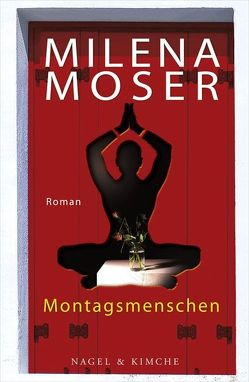 Montagsmenschen von Moser,  Milena