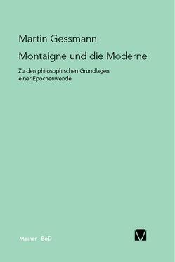 Montaigne und die Moderne von Gessmann,  Martin