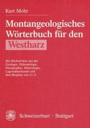 Montangeologisches Wörterbuch für den Westharz von Mohr,  Kurt