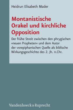 Montanistische Orakel und kirchliche Opposition von Mader,  Heidrun Elisabeth