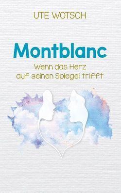 Montblanc von Wotsch,  Ute