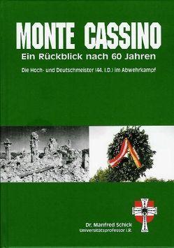 Monte Cassino – Ein Rückblick nach 60 Jahren von Schick,  Manfred