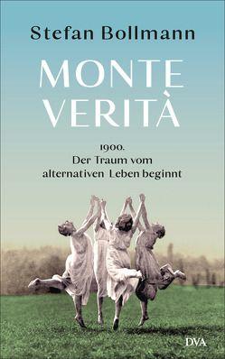 Monte Verità von Bollmann,  Stefan