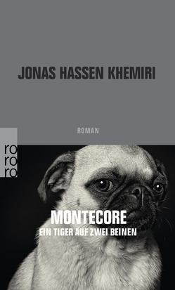 Montecore, ein Tiger auf zwei Beinen von Dahmann,  Susanne, Khemiri,  Jonas Hassen